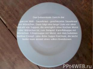 Das bekannteste Gericht der Das bekannteste Gericht der ganzen Welt - Sauerkraut