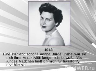 1948 1948 Eine stahlend schöne Aenne Burda. Dabei war sie sich ihrer Attraktivit