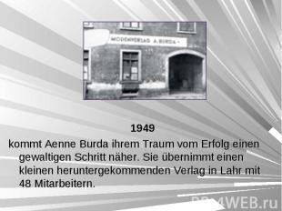 1949 1949 kommt Aenne Burda ihrem Traum vom Erfolg einen gewaltigen Schritt nähe