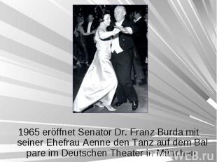 1965 eröffnet Senator Dr. Franz Burda mit seiner Ehefrau Aenne den Tanz auf dem