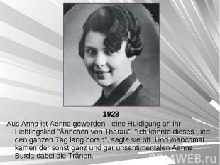 1928 1928 Aus Anna ist Aenne geworden - eine Huldigung an ihr Lieblingslied &quo
