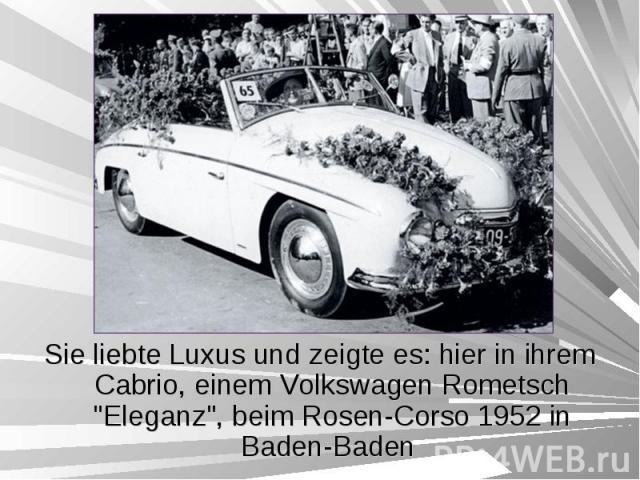 """Sie liebte Luxus und zeigte es: hier in ihrem Cabrio, einem Volkswagen Rometsch """"Eleganz"""", beim Rosen-Corso 1952 in Baden-Baden Sie liebte Luxus und zeigte es: hier in ihrem Cabrio, einem Volkswagen Rometsch """"Eleganz"""", beim Rosen…"""