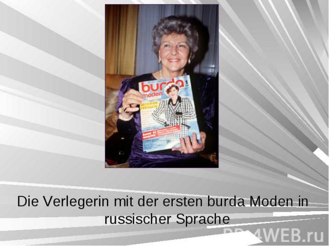 Die Verlegerin mit der ersten burda Moden in russischer Sprache Die Verlegerin mit der ersten burda Moden in russischer Sprache