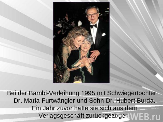 Bei der Bambi-Verleihung 1995 mit Schwiegertochter Dr. Maria Furtwängler und Sohn Dr. Hubert Burda. Ein Jahr zuvor hatte sie sich aus dem Verlagsgeschäft zurückgezogen Bei der Bambi-Verleihung 1995 mit Schwiegertochter Dr. Maria Furtwängler und Sohn…