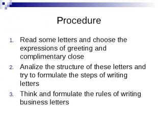 Procedure Read some letters and choose the expressions of greeting and complimen