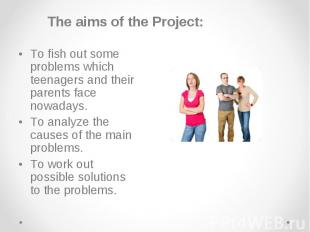 The aims of the Project: The aims of the Project: