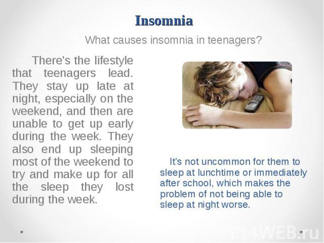 What causes insomnia in teenagers? What causes insomnia in teenagers?