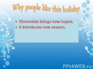 Shrovetide brings new hopes. Shrovetide brings new hopes. It introduces new seas