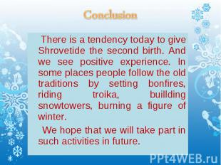 There is a tendency today to give Shrovetide the second birth. And we see positi