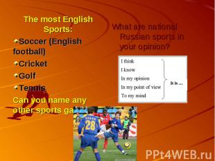 The most English Sports: The most English Sports: Soccer (English football) Cric