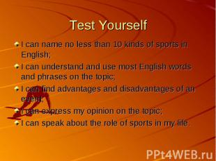 Test Yourself I can name no less than 10 kinds of sports in English; I can under