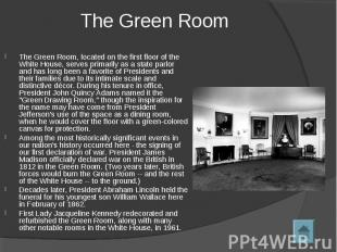 The Green Room, located on the first floor of the White House, serves primarily