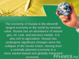 The economy of Russia is the eleventh largest economy in the