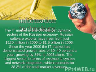 The IT market is one of the most dynamic sectors of the Russian economy. Russian