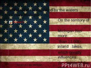 In the west - is bordered by the waters of Lake Michigan In the west - is border