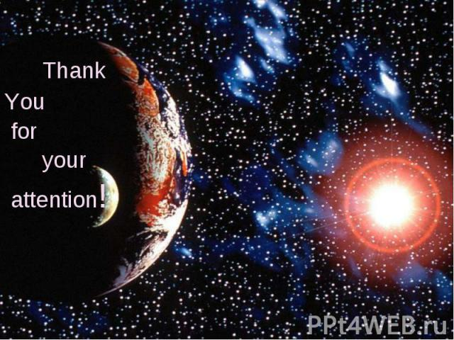 Thank Thank You for your attention!