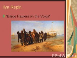 "Ilya Repin ""Barge Haulers on the Volga"""