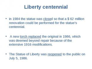 in 1984 the statue was closed so that a $ 62 million renovation could be perform