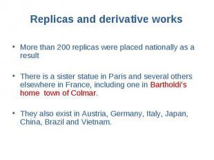 More than 200 replicas were placed nationally as a result More than 200 replicas
