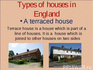 A terraced house A terraced house Terrace house is a house which is part of a li