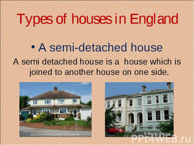A semi-detached house A semi-detached house A semi detached house is a house which is joined to another house on one side.