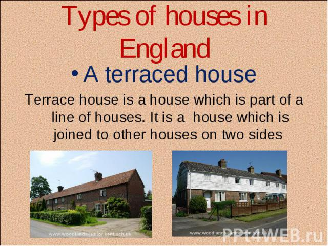 A terraced house A terraced house Terrace house is a house which is part of a line of houses. It is a house which is joined to other houses on two sides
