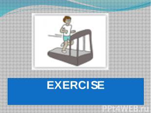 EXERCISE EXERCISE