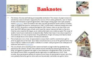 The history of money and banking are inseparably interlinked. The issuance of pa
