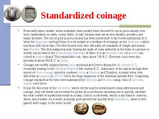 From early times, metals, where available, have usually been favored for use as