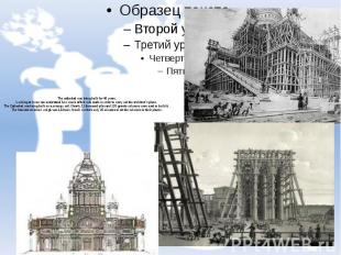The cathedral was being built for 40 years. Looking at it one can understand how