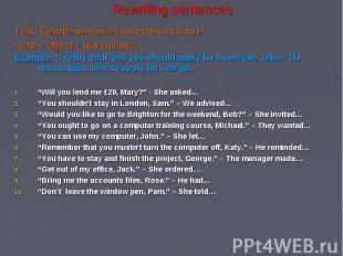 Task: Rewrite sentences using this structure: Task: Rewrite sentences using this