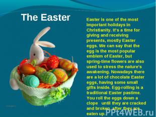 Easter is one of the most important holidays in Christianity. It's a time for gi