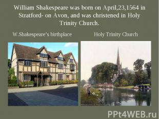 W.Shakespeare's birthplace W.Shakespeare's birthplace