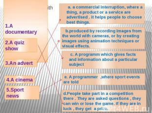 Match the words with the definitions 1.A documentary