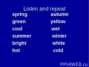 spring autumn spring autumn green yellow cool wet summer winter bright white hot