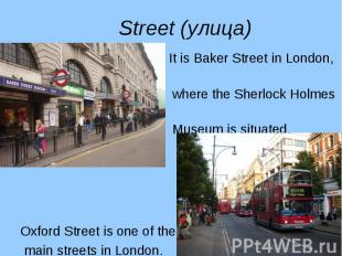 It is Baker Street in London, It is Baker Street in London, where the Sherlock H