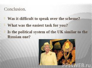 Conclusion. Was it difficult to speak over the scheme? What was the easiest task