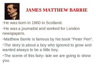 He was born in 1860 in Scotland. He was a journalist and worked for London newsp