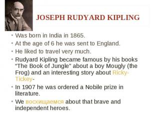 Was born in India in 1865. Was born in India in 1865. At the age of 6 he was sen