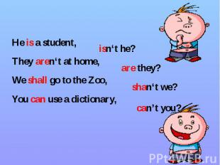 He is a student, He is a student, They aren't at home, We shall go to the Zoo, Y