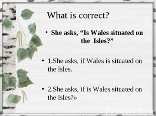 """She asks, """"Is Wales situated on the Isles?"""" She asks, """"Is Wales situated on the"""
