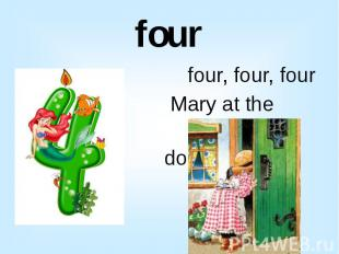 four four, four, four Mary at the cottage door