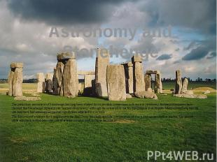 Astronomy and Stonehenge The prehistoric monument of Stonehenge has long been st