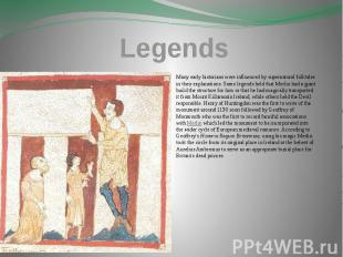 Legends Many early historians were influenced by supernatural folktales in their