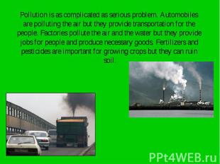 Pollution is as complicated as serious problem. Automobiles Pollution is as comp