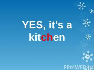 YES, it's a kitchen