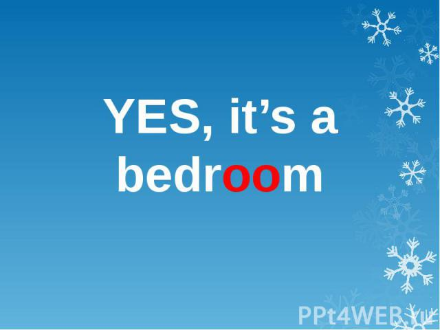 YES, it's a bedroom