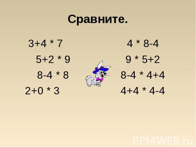 3+4 * 7 3+4 * 7 5+2 * 9 8-4 * 8 2+0 * 3