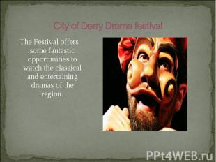 The Festival offers some fantastic opportunities to watch the classical and ente