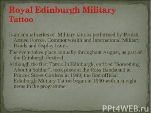is an annual series of Military tattoos performed by British Armed Forces, Commo